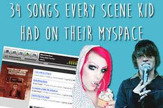 34 Songs All Scene Kids Definitely Had On Their Myspace