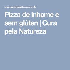 Pizza de inhame e sem glúten | Cura pela Natureza