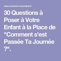 """30 Questions to Ask Your Child at the Place of """"How Was Your Day? Education Positive, Kids Education, Web Design Awards, Positive Attitude, Adolescence, Kids And Parenting, Parenting Tips, Montessori, Counseling"""