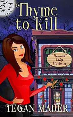Free eBook Thyme to Kill: A Haunted Lodge Cozy Mystery Author Tegan Maher Cozy Mysteries, Best Mysteries, Mystery Series, Mystery Books, Mystery Thriller, Female Dragon, Starred Up, Fiction And Nonfiction, Got Books