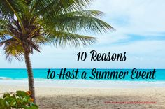 10 Reasons to Host a Summer Event - Women's Ministry Toolbox