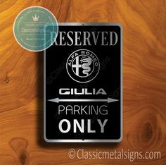 Classic Style Alfa Romeo Giulia Parking Only Sign – Gift for Alfa Romeo Giulia Owner – UV Protected Weatherproof Signs Suitable for Outdoor or Indoor Use – Exclusively from Classic Metal Signs. Reserved Parking Signs, Reserved Signs, Open Close Sign, No Soliciting Signs, Cafe Sign, Sports Signs, Man Cave Signs, Garage Signs, Business Signs