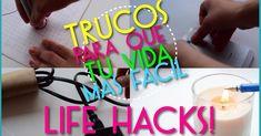 Trucos para hacer tu vida mas fácil (Life Hacks)