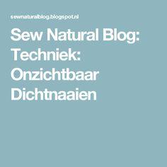 Sew Natural Blog: Techniek: Onzichtbaar Dichtnaaien