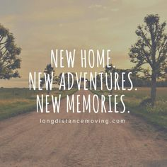 New home. New adventures. New memories. New home. New adventures. New memories.,bits and pieces…inspiration New home. New adventures. New memories. New Life Quotes, Home Quotes And Sayings, Happy Quotes, Words Quotes, Quotes To Live By, Positive Quotes, Best Quotes, Quotes About Home, New Job Quotes