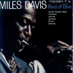 "Miles Davis  ""Kind of Blue"" (1959)"