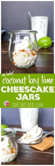 Key lime cheesecake with a hint of coconut brings me back to the tropics! Having the crust on top makes me feel like a rebel and want to eat dessert first! Key Lime Coconut Cheesecake Jars Recipe   Take Two Tapas
