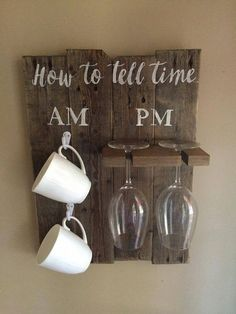 How to Tell Time - Wine Glass Sign - Coffee Cup Sign - Wood Sign - Custom Wood Sign - Home Decor - Gift for Her