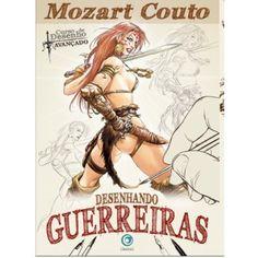 Para Desenhar Guerreiras! Mozart Couto http://www.artcamargo.com.br/livros-de-arte-e-dvds/cursos-de-desenho/desenhando-guerreiras-mozart-couto.html