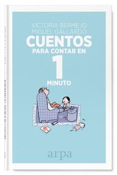 Cuentos para contar en 1 minuto – Arpa Editores