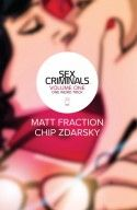 I own  Sex Criminals Vol. 1. Interesting story . I recommend this.