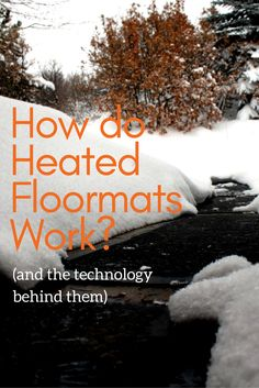 How Do Heated Floor Mats Work (and the Technology Behind Them) Heated Floor Mat, Snow Melting Mats, Floor Mats, Small Businesses, Life Hacks, Things To Come, Flooring, Technology, Engineering