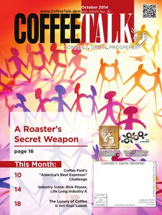 """October 2014  October Top Stories:   A Roaster's Secret Weapon   Coffee Fest's """"America's Best Espresso"""" Challenge   Industry Icons: Rick Peyser, Life Long Industry K   The Luxury of Coffee is no Kopi Luwak INFORMATION IS POWER - Do you know as much as your competition?"""