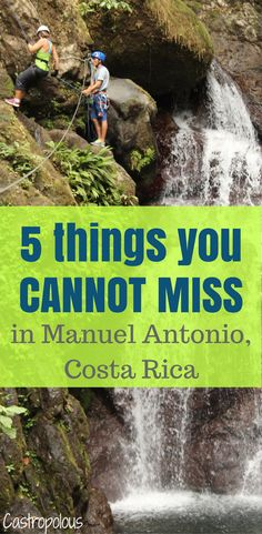 The 5 things you absolutely cannot miss out on doing in Manuel Antonio, Costa Rica!  Adventure, relaxation and good eats!