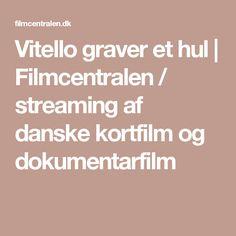 Vitello graver et hul | Filmcentralen / streaming af danske kortfilm og dokumentarfilm