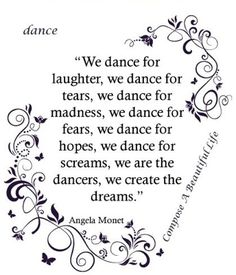 Which is why I love to dance SO MUCH!!! It is my passion, and I continue to keep dancing to show how I feel!