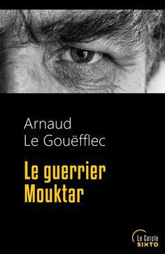 """""""Le guerrier Mouktar"""" d'Arnaud Le Gouëfflec. Sortie le 10 juin 2016 - Sixto éditions"""