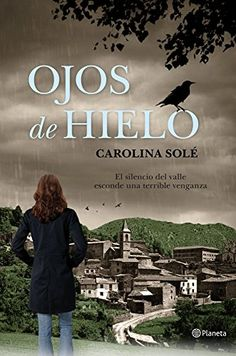 Buy Ojos de hielo by Carolina Solé and Read this Book on Kobo's Free Apps. Discover Kobo's Vast Collection of Ebooks and Audiobooks Today - Over 4 Million Titles! Top Ten Books, Best Books To Read, I Love Books, Good Books, My Books, All About Me Book, I Love Reading, Film Music Books, Book Quotes
