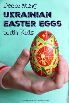 Ukrainian Easter Eggs with Kids. A fun craft idea to do with kids for spring and learn a little about art too.