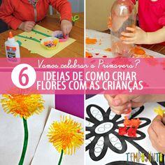 Veja aqui as ideias mais simples e criativas de criar flores com seus filhos para celebrar a estação das cores, cheiros e da beleza das flores!