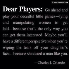 Don't be a player if you don't want your daughter getting played!