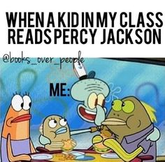 Even though I'm homeschooled this is still exactly right when I meet new Percy Jackson fandomists!!