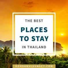Where to stay in Thailand? The best, boutique and budget hotels in Thailand