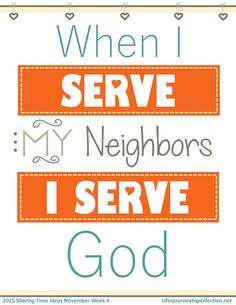 LDS Sharing Time Ideas for November 2015 Week 4: When I serve my neighbors, I…
