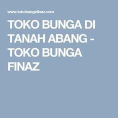 TOKO BUNGA DI TANAH ABANG - TOKO BUNGA FINAZ