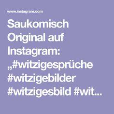 "Saukomisch Original auf Instagram: ""#witzigesprüche #witzigebilder #witzigesbild #witzigerspruch #lustige #lustigesprüche #lustigememes #lustigerspruch #lustiger #lache…"" Instagram, Funny Quotes And Sayings, Funny Sayings, Humorous Sayings, Weird"
