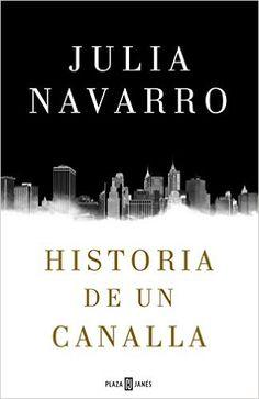 Descargar Historia de un canalla de Julia Navarro Kindle, PDF, ePub, Historia de un canalla PDF