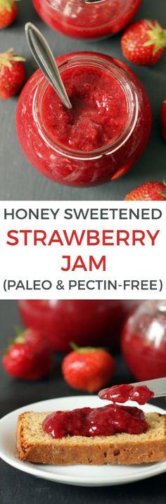 Honey Sweetened Strawberry Jam Without Pectin (naturally paleo, dairy-free, gluten-free, grain-free) (carb free snacks honey) Paleo Sweets, Paleo Dessert, Dessert Recipes, Desserts, Fruit Recipes, Homemade Strawberry Jam, Strawberry Recipes, Grain Free, Dairy Free