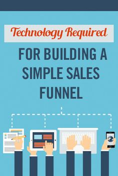 Technology Required for Building a Simple Sales Funnel Inbound Marketing, Content Marketing, Affiliate Marketing, Mobile Marketing, Sales And Marketing, Social Media Tips, Success, Technology, Business