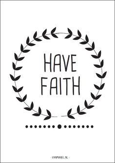 Have faith - Buy it at www.vanmariel.nl - Card € 1,25 Poster € 3,50 Big Poster € 7,50