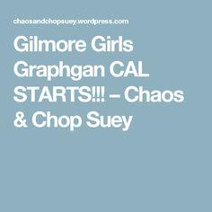 Gilmore Girls Graphgan CAL STARTS!!! – Chaos & Chop Suey