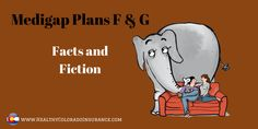Medigap Plans F & G Facts and Fiction