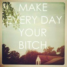 #everdayismybitch