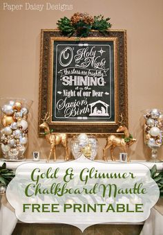 Gold and Glimmer Chalkboard Mantle, Christmas 2013; Free printable download, big and small!