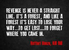 Kill Bill quote - though I feel this applies really well to Sweeney Todd as well.