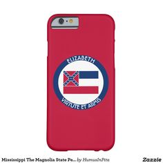 Mississippi The Magnolia State Personalized Flag Barely There iPhone 6 Case