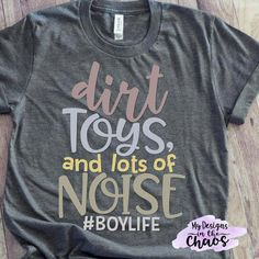 Dirt Toys and lots of Noise - Funny Kids Shirts - Ideas of Funny Kids Shirts - MDC Dirt Toys and lots of noise mock up with logo Mock Up, Design T Shirt, Shirt Designs, Funny Kids Shirts, T Shirts For Women, Mom Of Boys Shirt, Momma Shirts, T Shirt Custom, Create Shirts