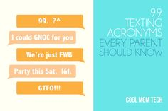 99 texting acronyms and phrases every parent should know. Some are funny, some are creative, some are terrifying.