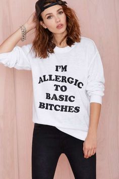 Basic B*tches Sweatshirt - Graphics http://www.nastygal.com/clothes-tops-graphics