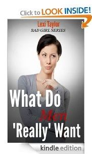 Free Kindle eBook:  What Do Men Really Want  Author: Lexi Taylor Genre: Non Fiction (Romance, Adult) Price:  $0.00 (March 14 and 15)