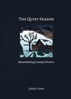 On the second day of book giving curl up with a classic Jerry Apps book, The Quiet Season!   http://www.wisconsinhistory.org/whspress/books/book.asp?book_id=413