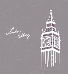 Cities illustration - london calling - Big Ben   | Caley Ostrander