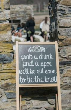 Grab a drink and find a spot, we'll be out soon to tie the knot! - - Grab a drink and find a spot, we'll be out soon to tie the knot! Grab a drink and find a spot, we'll be out soon to tie the knot! Wedding Aisles, Wedding Ceremony Ideas, Wedding Signage, Wedding Tips, Wedding Bells, Wedding Backyard, Garden Weddings, Outdoor Weddings, Wedding Reception