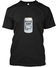 Whoop Ass Can Of Beer Pound Fist Black T-Shirt Front