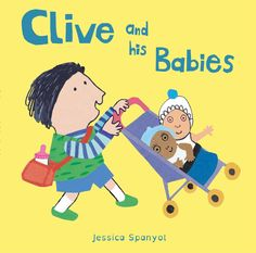 Meet Clive! NEW board books series by Jessica Spanyol. Clive loves his dolls, playing and sharing with his friends. Affectionate book, celebrating diversity and challenging gender stereotypes.