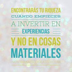 Invierte en momentos y experiencias No en cosas materiales. Frases